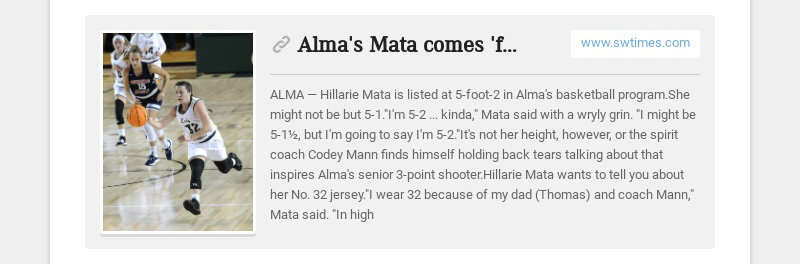 Alma's Mata comes 'full circle' www.swtimes.com ALMA — Hillarie Mata is listed at 5-foot-2 in...