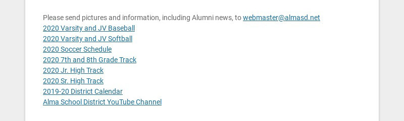 Please send pictures and information, including Alumni news, to webmaster@almasd.net 2020 Varsity...
