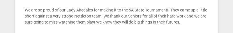 We are so proud of our Lady Airedales for making it to the 5A State Tournament!! They came up a...