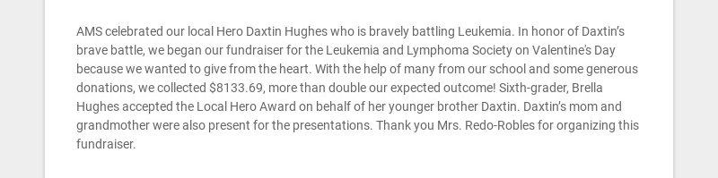 AMS celebrated our local Hero Daxtin Hughes who is bravely battling Leukemia. In honor of...