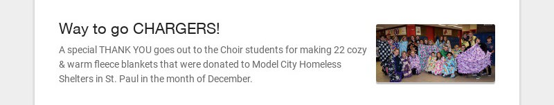 Way to go CHARGERS! A special THANK YOU goes out to the Choir students for making 22 cozy & warm...