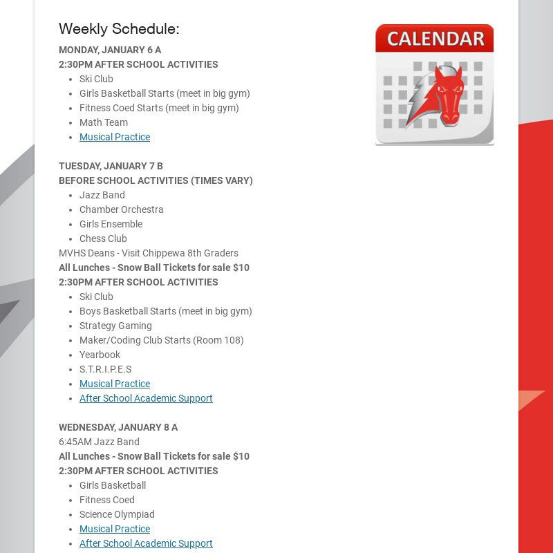 Weekly Schedule: MONDAY, JANUARY 6 A 2:30PM AFTER SCHOOL ACTIVITIES Ski Club Girls Basketball...