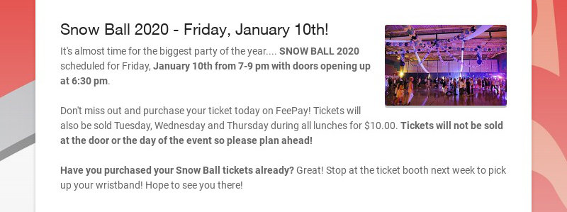 Snow Ball 2020 - Friday, January 10th! It's almost time for the biggest party of the year.......