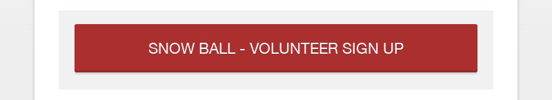 SNOW BALL - VOLUNTEER SIGN UP